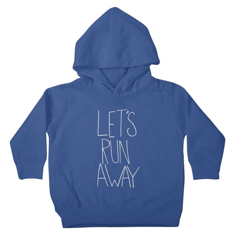 Let's Run Away Kids Toddler Pullover Hoody by Leah Flores' Artist Adventureland Shop