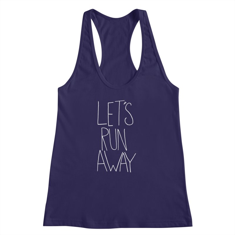 Let's Run Away Women's Racerback Tank by Leah Flores' Artist Adventureland Shop
