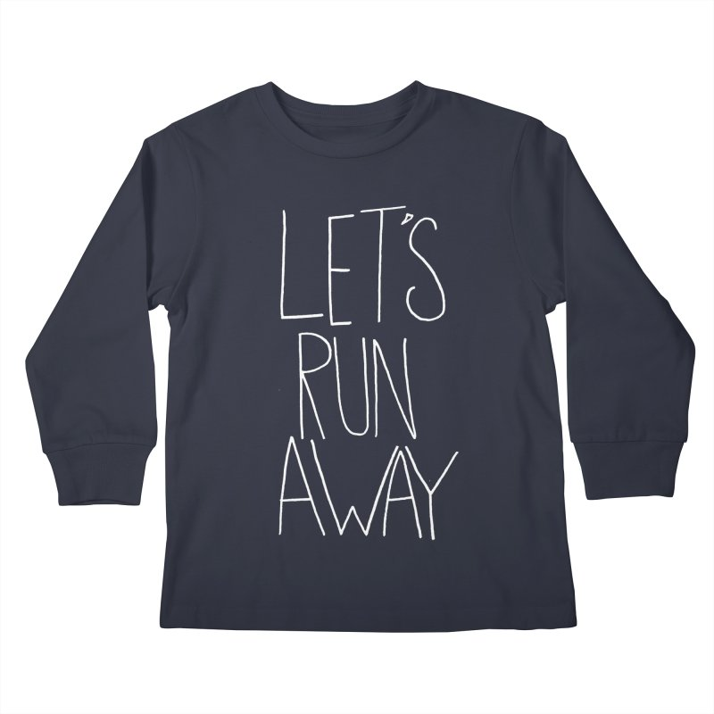 Let's Run Away Kids Longsleeve T-Shirt by Leah Flores' Artist Adventureland Shop