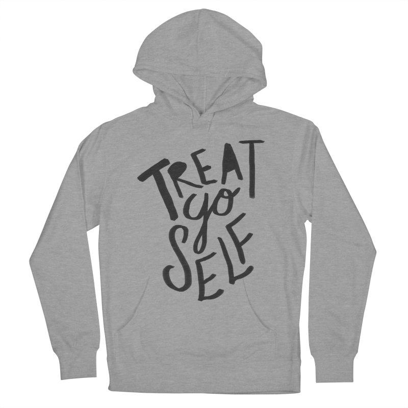 Treat Yo Self Women's Pullover Hoody by Leah Flores' Artist Adventureland Shop