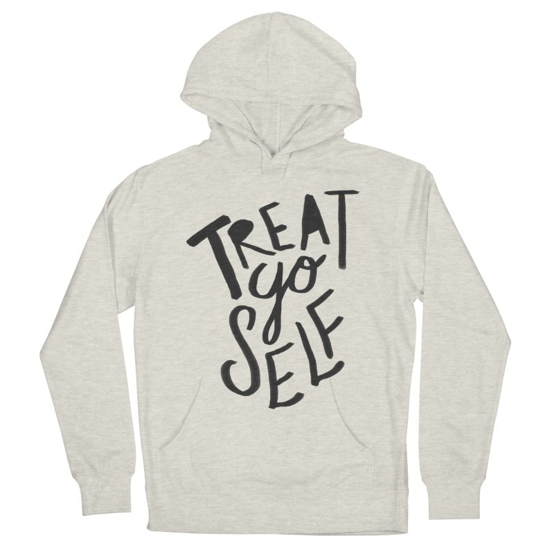 Treat Yo Self Women's Pullover Hoody by Leah Flores' Artist Adventureland Shop