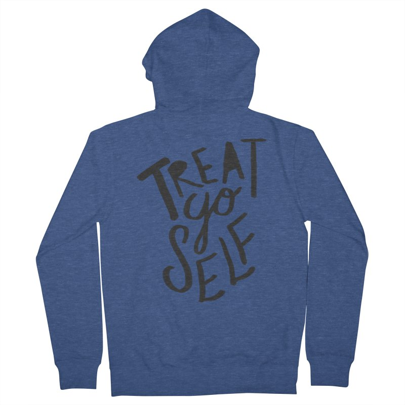 Treat Yo Self Women's French Terry Zip-Up Hoody by Leah Flores' Artist Adventureland Shop