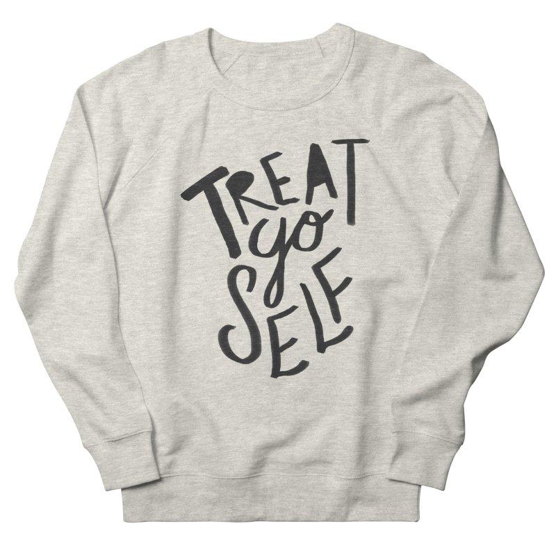 Treat Yo Self Men's Sweatshirt by Leah Flores' Artist Adventureland Shop