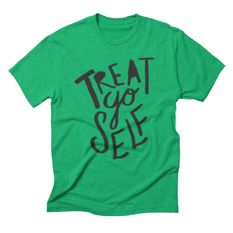 Treat Yo Self Men's Triblend T-Shirt by Leah Flores' Artist Adventureland Shop