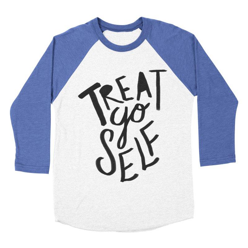 Treat Yo Self Women's Baseball Triblend Longsleeve T-Shirt by Leah Flores' Artist Adventureland Shop