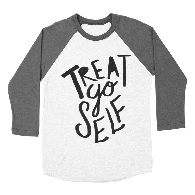 Treat Yo Self Women's Baseball Triblend Longsleeve T-Shirt by Leah Flores' Artist Adventureland Shop