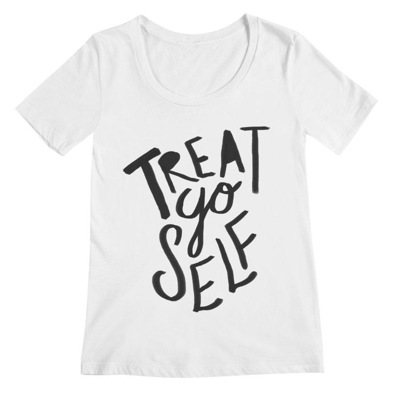 Treat Yo Self Women's Regular Scoop Neck by Leah Flores' Artist Adventureland Shop