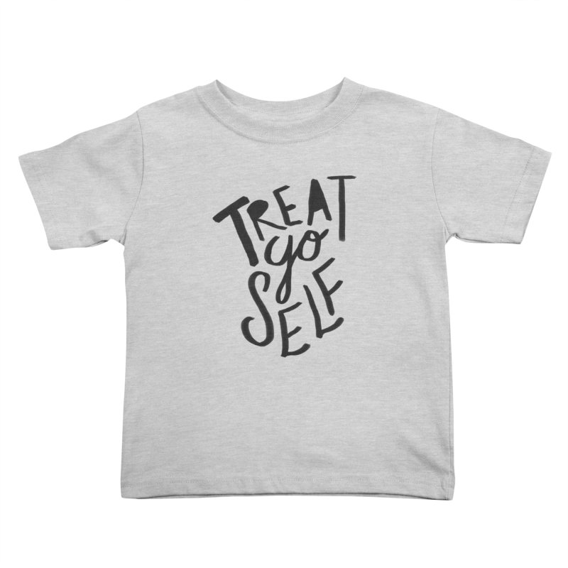 Treat Yo Self Kids Toddler T-Shirt by Leah Flores' Artist Adventureland Shop