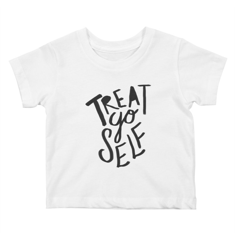 Treat Yo Self Kids Baby T-Shirt by Leah Flores' Artist Adventureland Shop