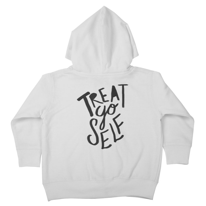 Treat Yo Self Kids Toddler Zip-Up Hoody by Leah Flores' Artist Adventureland Shop