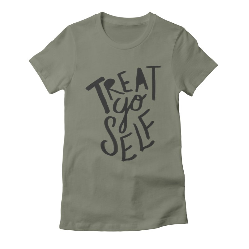 Treat Yo Self Women's Fitted T-Shirt by Leah Flores' Artist Adventureland Shop