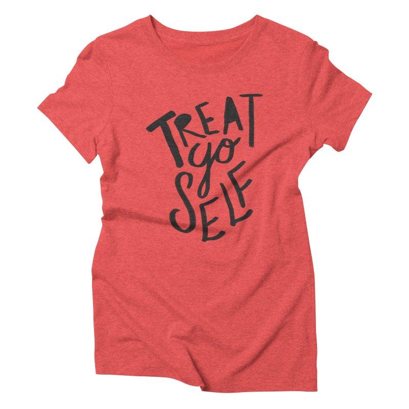 Treat Yo Self Women's Triblend T-shirt by Leah Flores' Artist Adventureland Shop