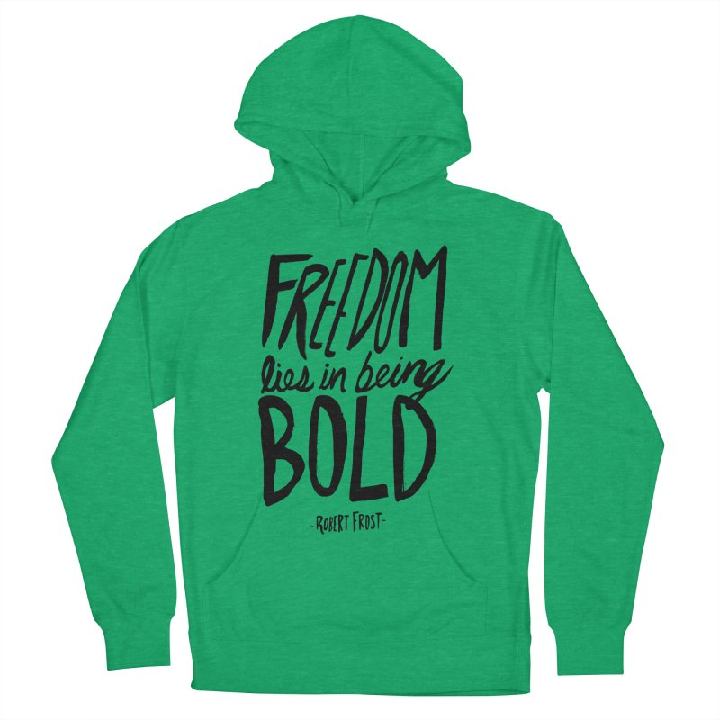 Freedom Bold Women's French Terry Pullover Hoody by Leah Flores' Artist Adventureland Shop