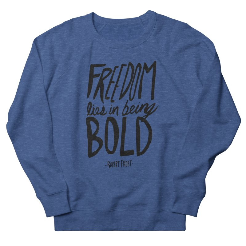 Freedom Bold Women's French Terry Sweatshirt by Leah Flores' Artist Adventureland Shop