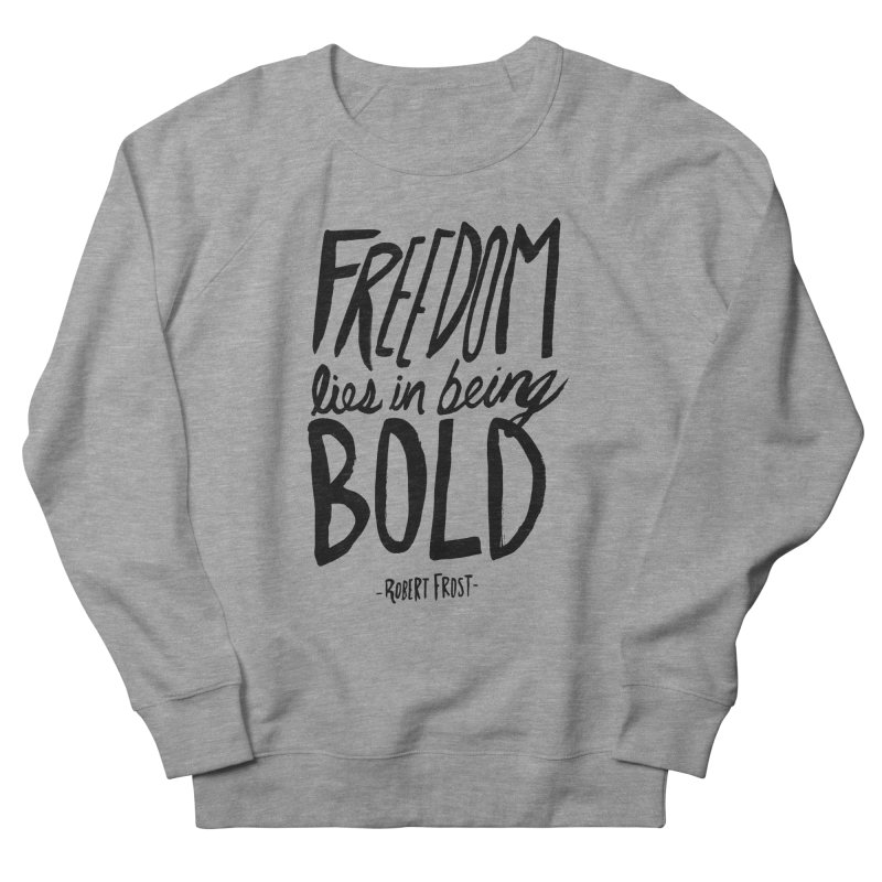 Freedom Bold Men's French Terry Sweatshirt by Leah Flores' Artist Adventureland Shop