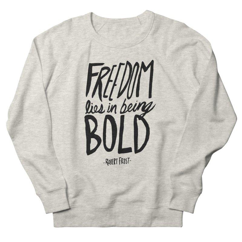 Freedom Bold Men's Sweatshirt by Leah Flores' Artist Adventureland Shop