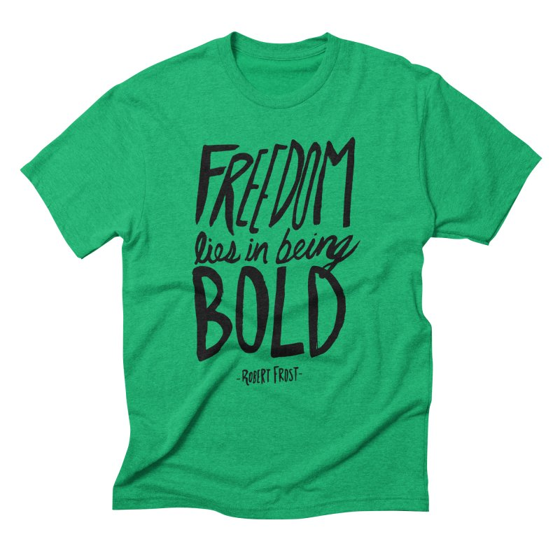 Freedom Bold Men's Triblend T-Shirt by Leah Flores' Artist Adventureland Shop