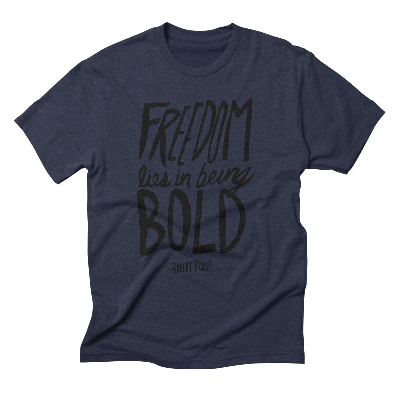 Freedom Bold Men's Triblend T-Shirt by Leah Flores' Artist Adventureland Shop