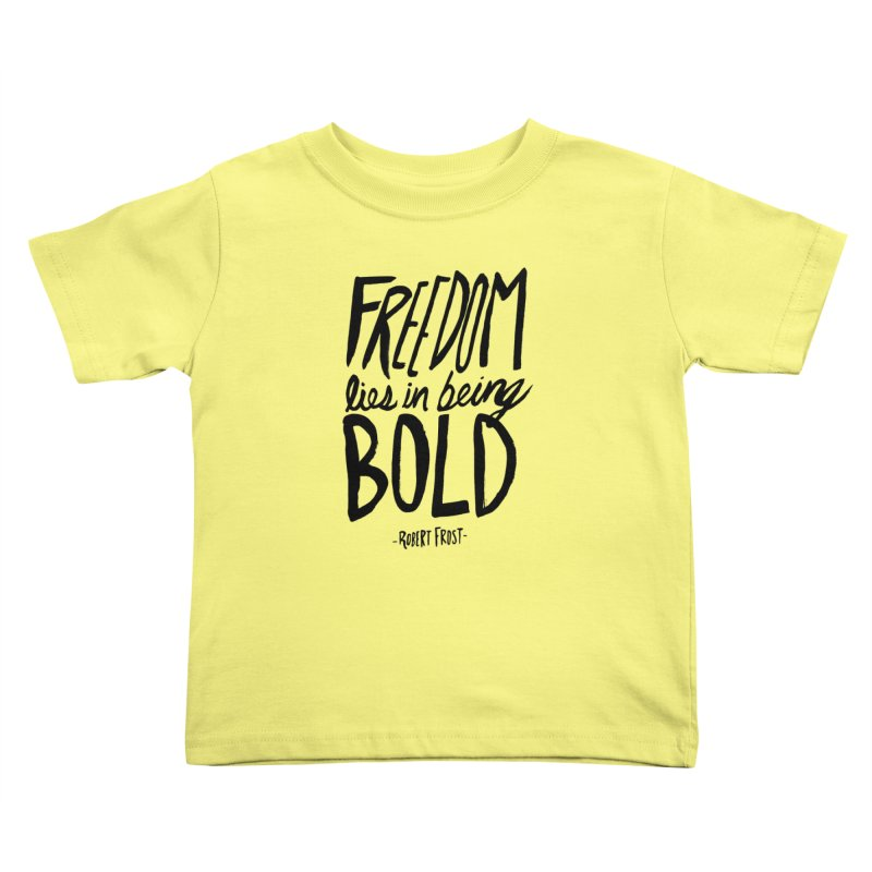 Freedom Bold Kids Toddler T-Shirt by Leah Flores' Artist Adventureland Shop