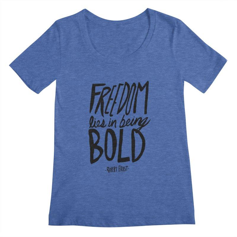 Freedom Bold Women's Regular Scoop Neck by Leah Flores' Artist Adventureland Shop