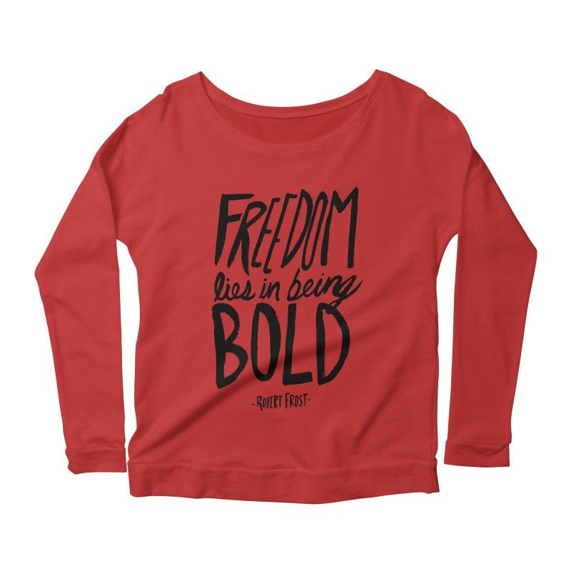 Freedom Bold Women's Longsleeve Scoopneck  by Leah Flores' Artist Adventureland Shop