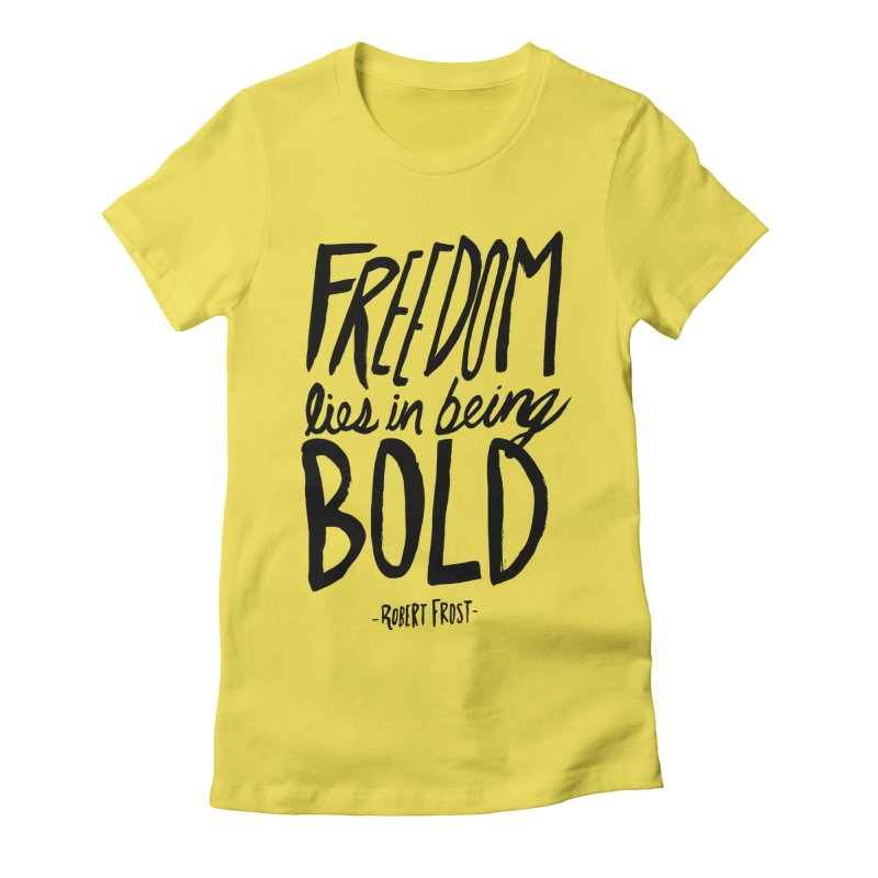 Freedom Bold Women's Fitted T-Shirt by Leah Flores' Artist Adventureland Shop