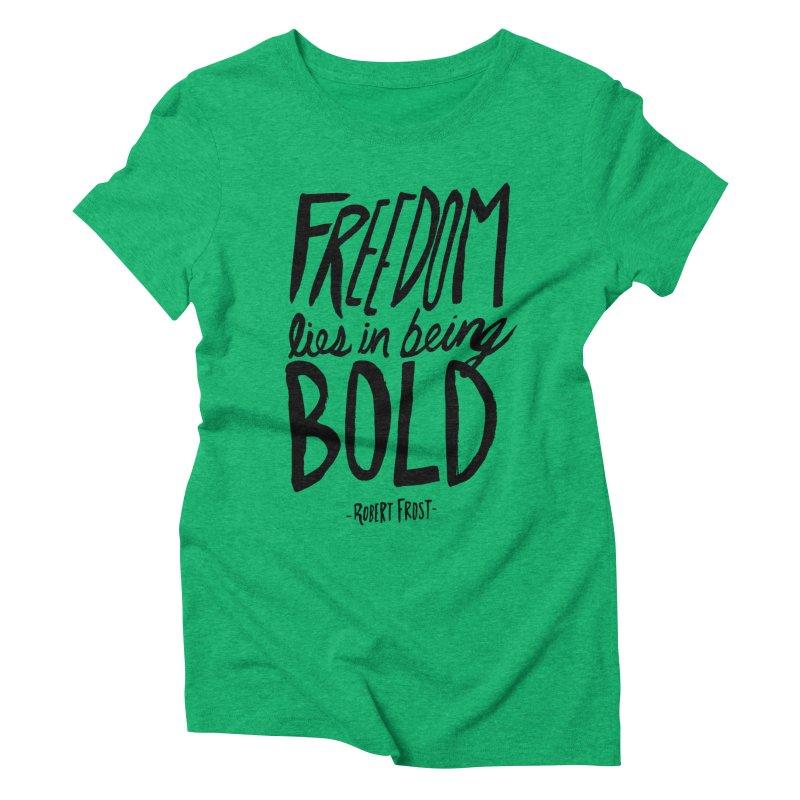 Freedom Bold Women's Triblend T-Shirt by Leah Flores' Artist Adventureland Shop