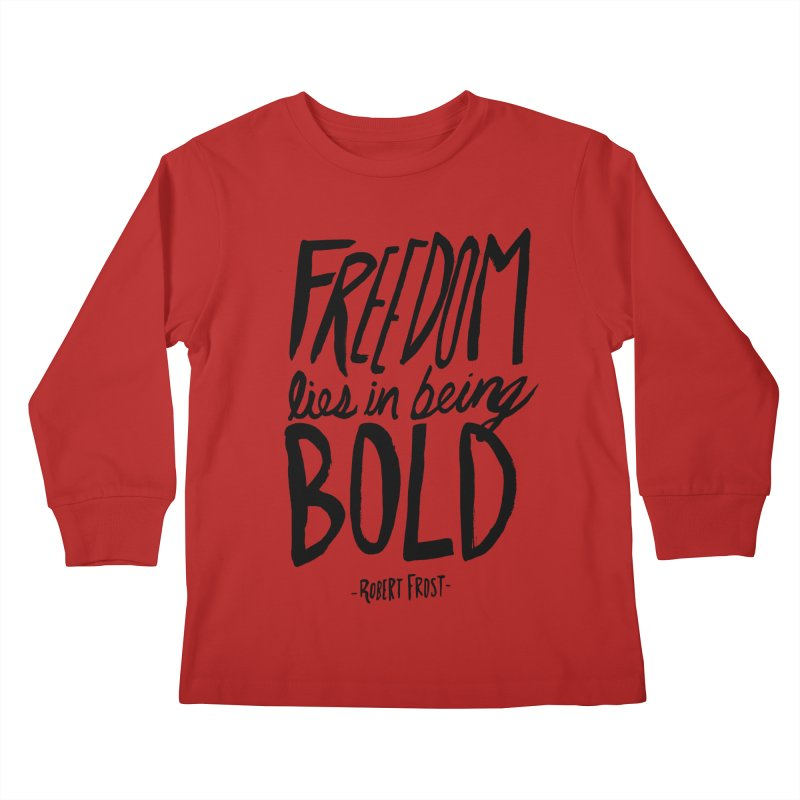 Freedom Bold Kids Longsleeve T-Shirt by Leah Flores' Artist Adventureland Shop