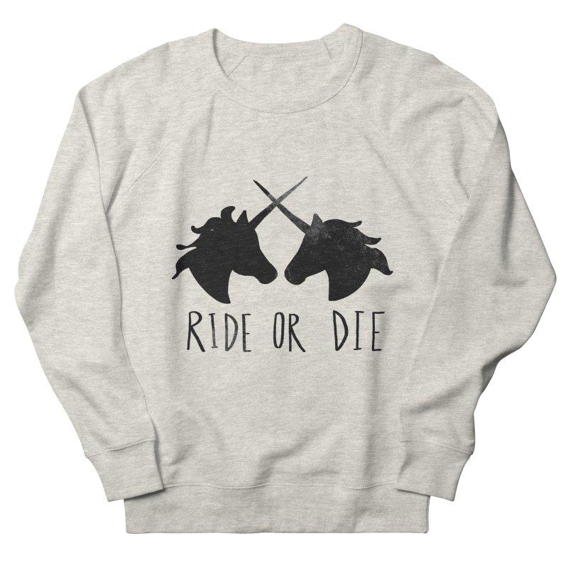 Ride or Die Women's French Terry Sweatshirt by Leah Flores' Artist Adventureland Shop