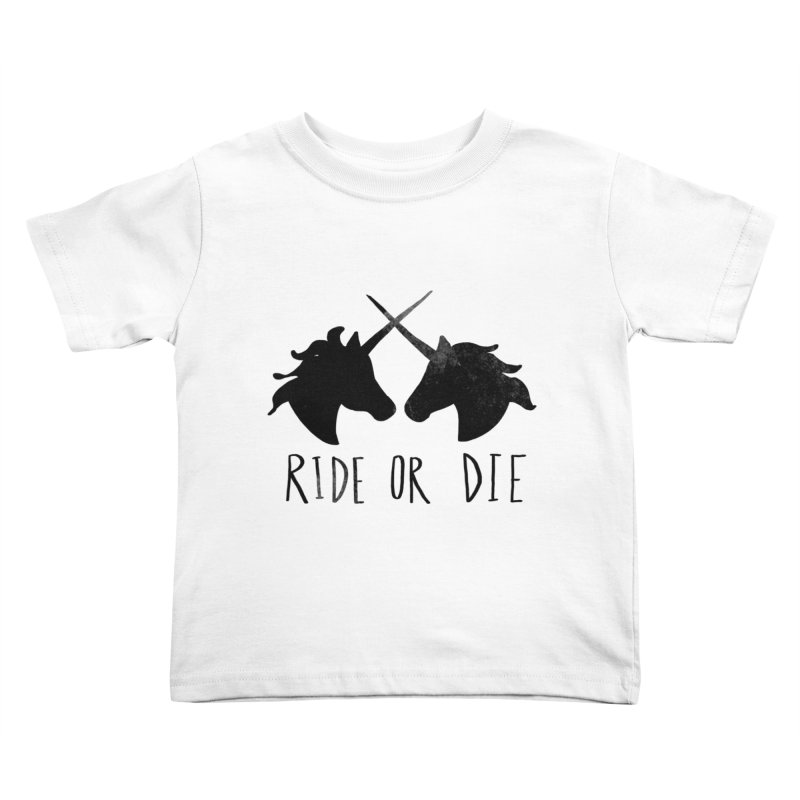Ride or Die Kids Toddler T-Shirt by Leah Flores' Artist Adventureland Shop