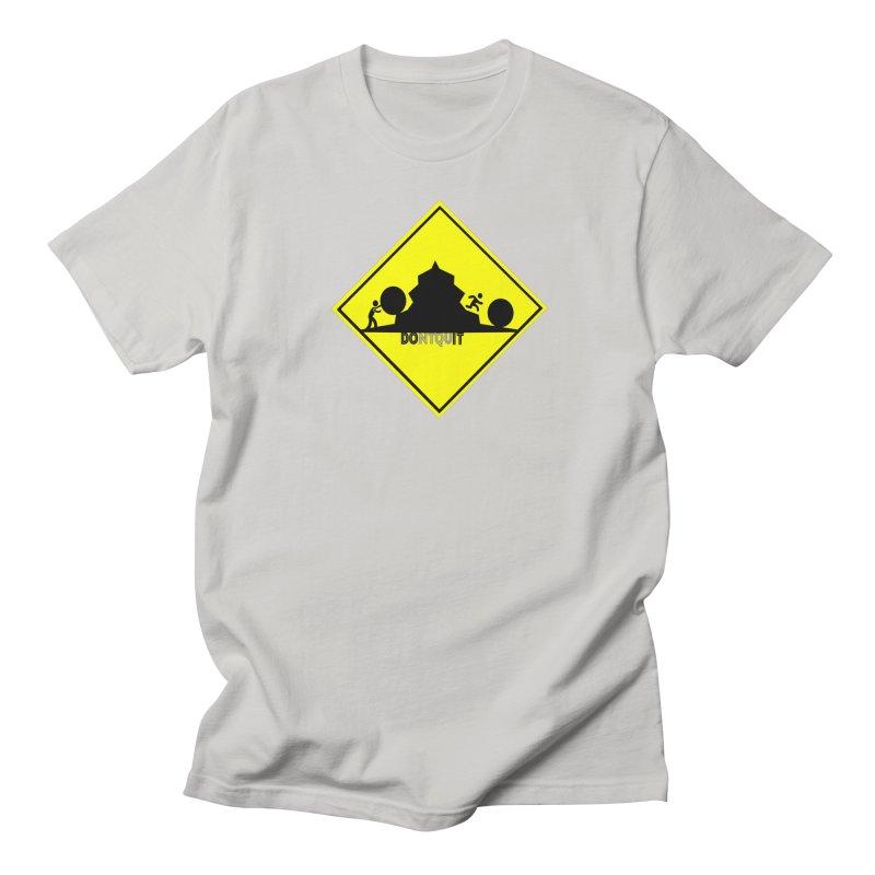 Don't Quit Men's T-Shirt by learnthebrand's Artist Shop
