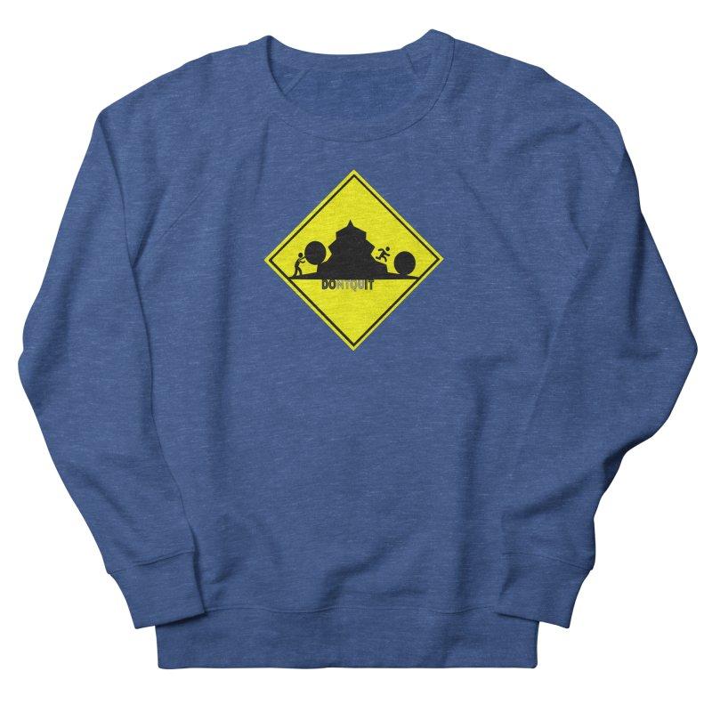 Don't Quit Women's Sweatshirt by learnthebrand's Artist Shop