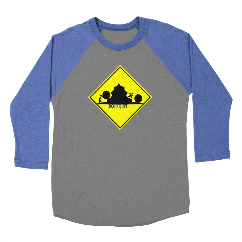 Don't Quit Women's Baseball Triblend Longsleeve T-Shirt by learnthebrand's Artist Shop