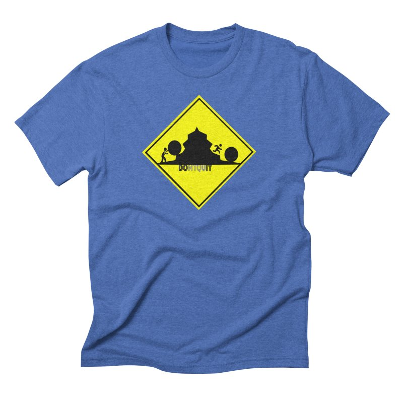Don't Quit Men's Triblend T-shirt by learnthebrand's Artist Shop