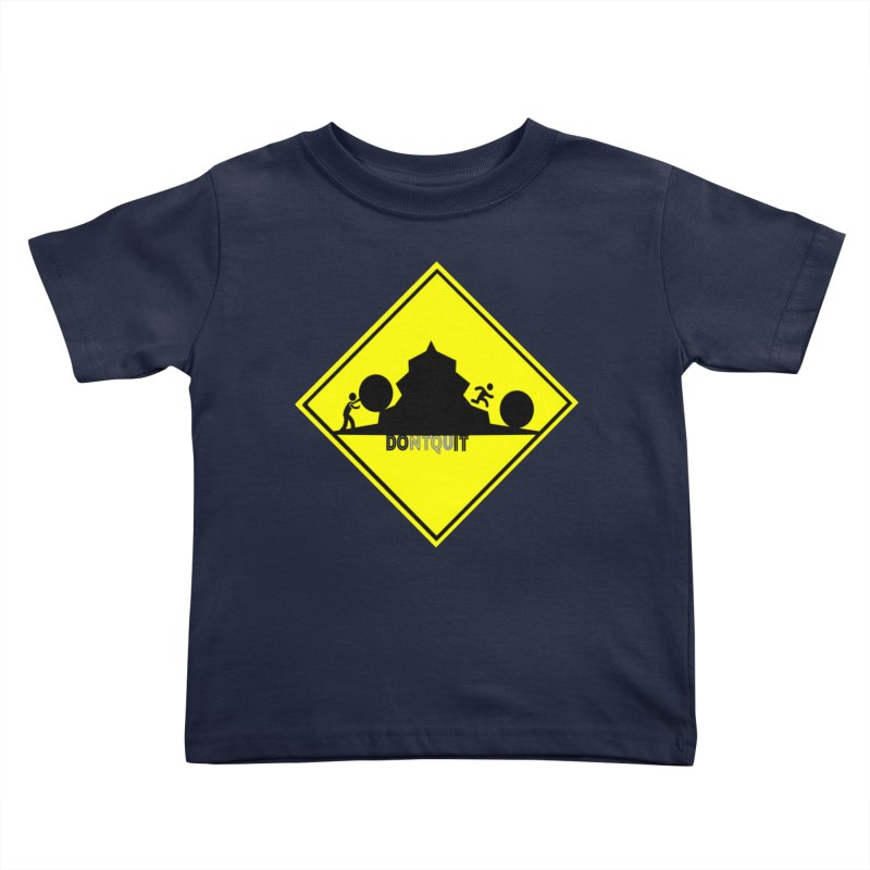 Don't Quit Kids Toddler T-Shirt by learnthebrand's Artist Shop