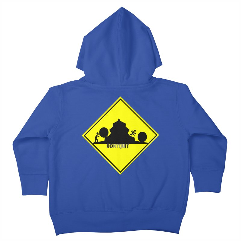 Don't Quit Kids Toddler Zip-Up Hoody by learnthebrand's Artist Shop