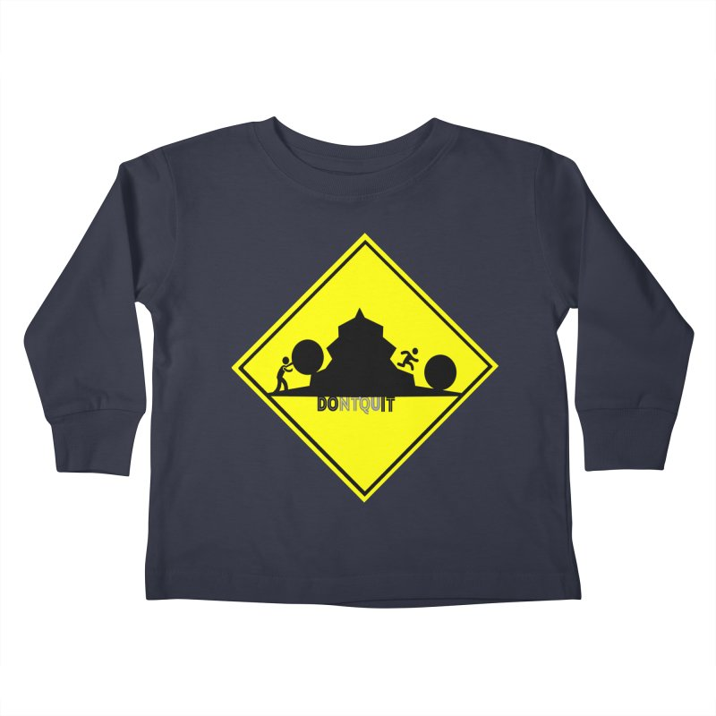 Don't Quit Kids Toddler Longsleeve T-Shirt by learnthebrand's Artist Shop