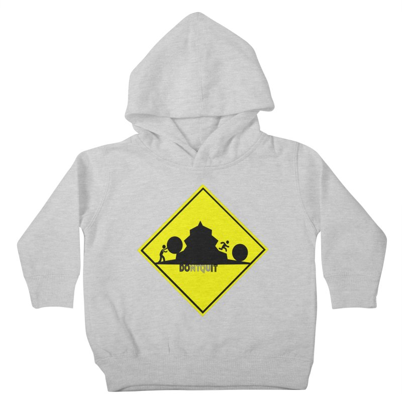 Don't Quit Kids Toddler Pullover Hoody by learnthebrand's Artist Shop