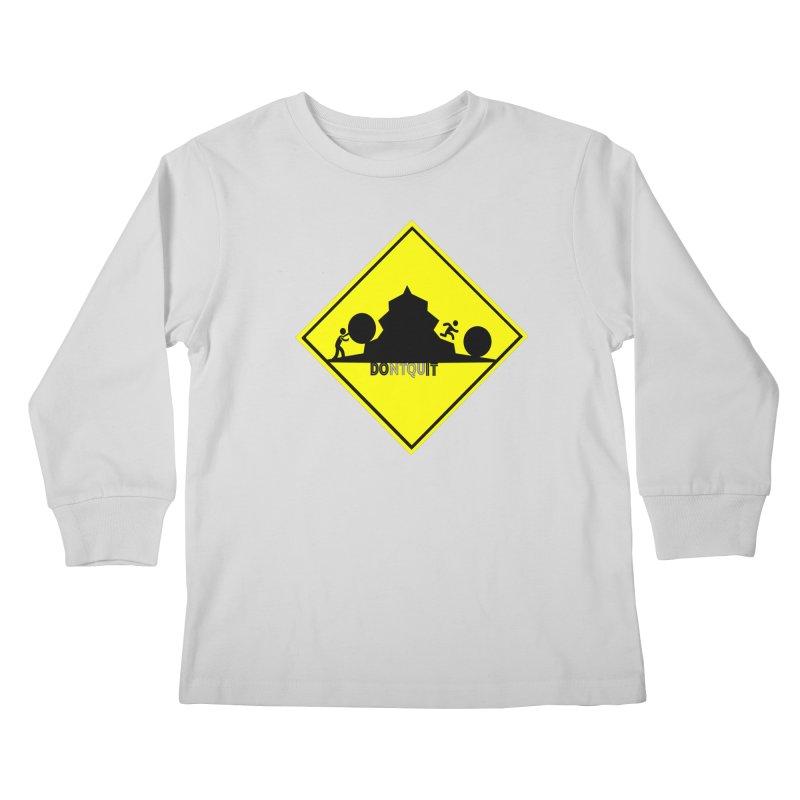 Don't Quit Kids Longsleeve T-Shirt by learnthebrand's Artist Shop
