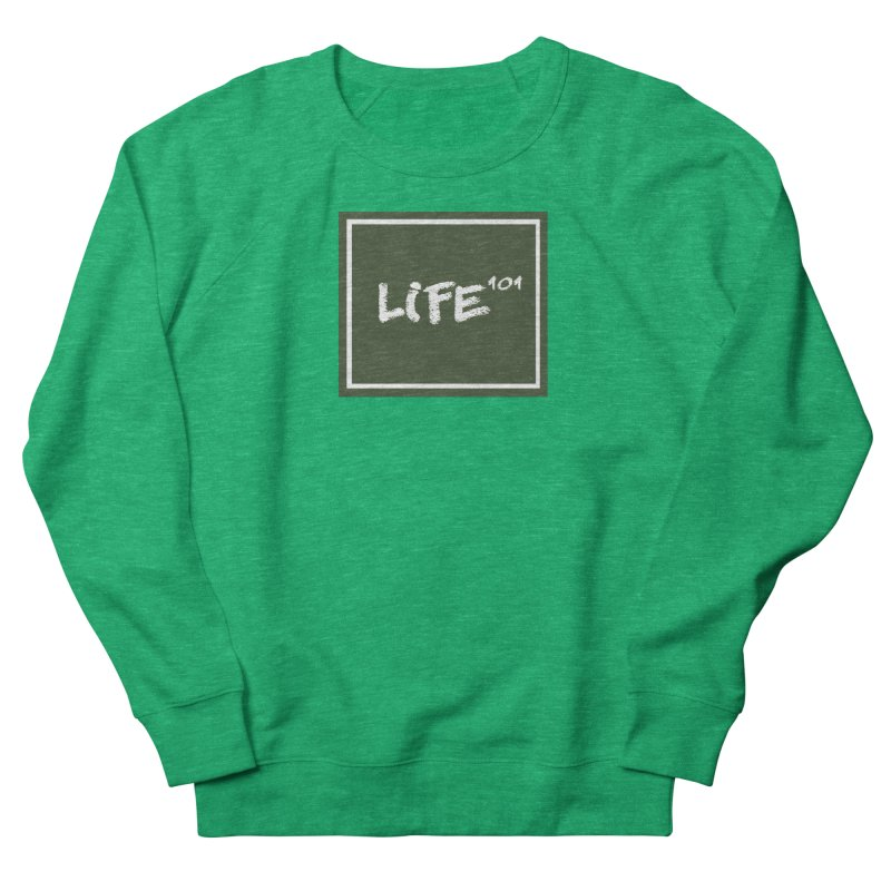 Life 101 Women's French Terry Sweatshirt by learnthebrand's Artist Shop