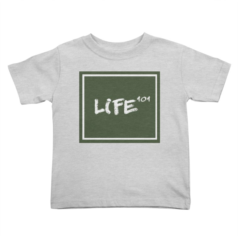 Life 101 Kids Toddler T-Shirt by learnthebrand's Artist Shop