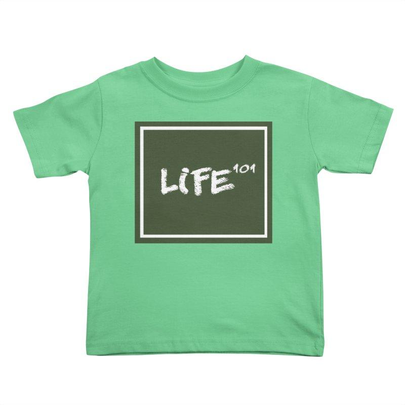 Life 101 Kids Toddler T-Shirt by learnthebrand's Artist Shop