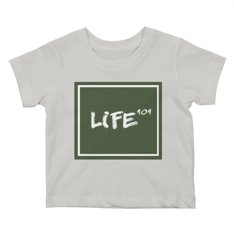 Life 101 Kids Baby T-Shirt by learnthebrand's Artist Shop