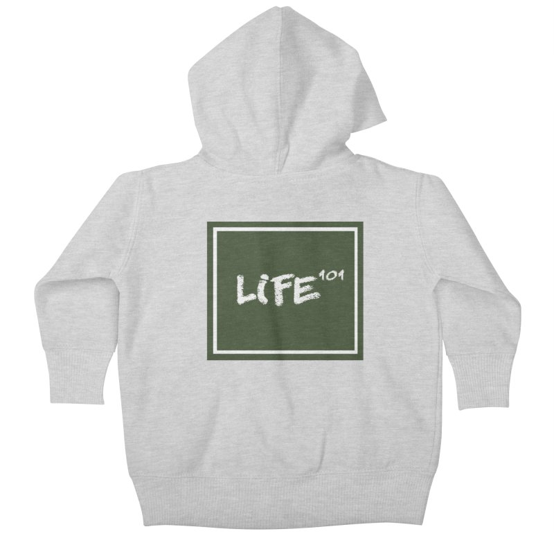 Life 101 Kids Baby Zip-Up Hoody by learnthebrand's Artist Shop