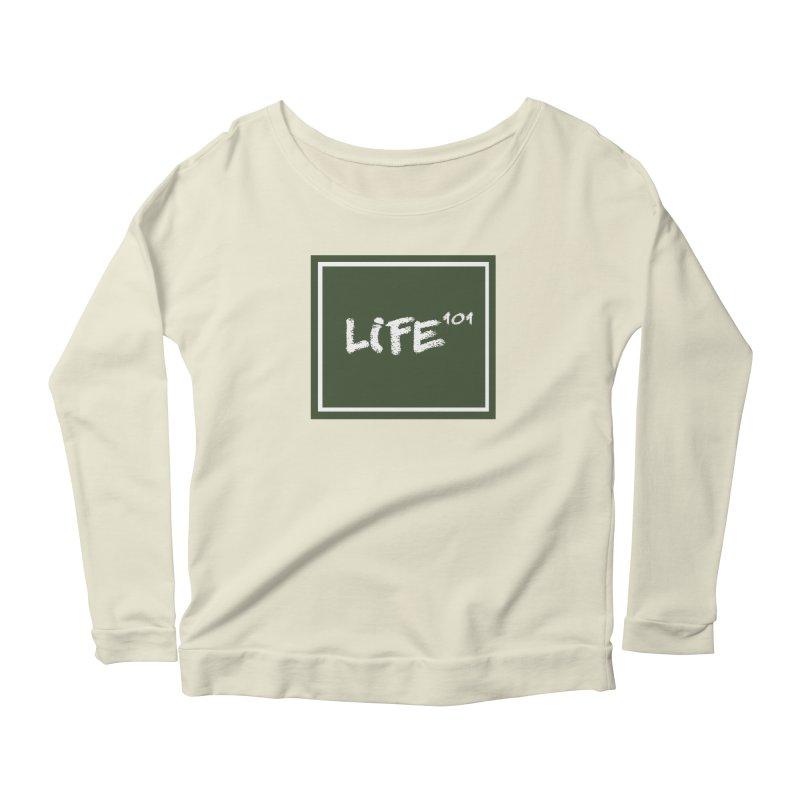 Life 101 Women's Longsleeve Scoopneck  by learnthebrand's Artist Shop