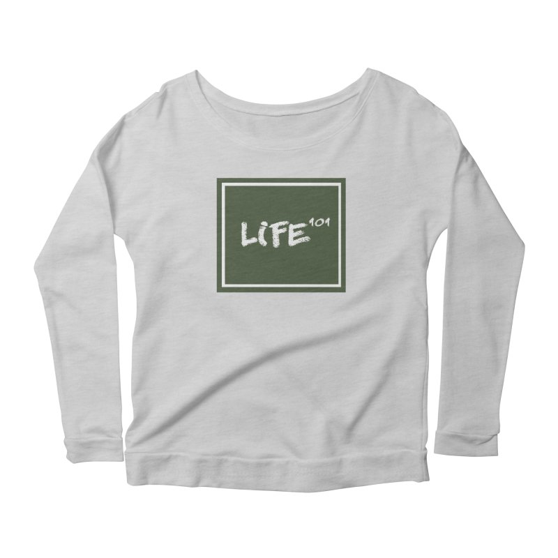 Life 101 Women's Longsleeve Scoopneck  by learnthebrand's Artist Shop