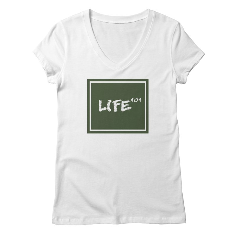 Life 101 Women's V-Neck by learnthebrand's Artist Shop