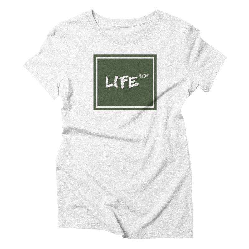 Life 101 Women's Triblend T-shirt by learnthebrand's Artist Shop