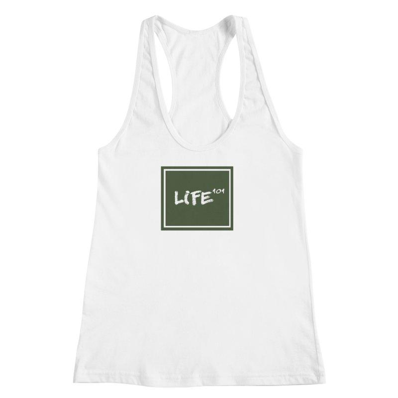 Life 101 Women's Racerback Tank by learnthebrand's Artist Shop