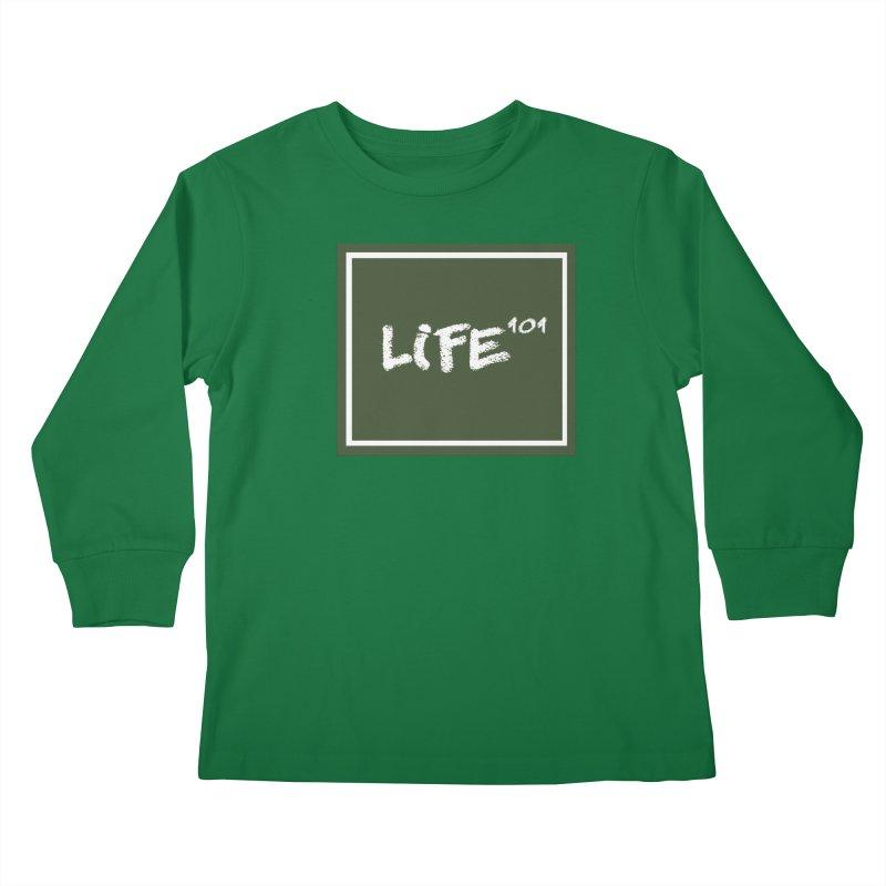 Life 101 Kids Longsleeve T-Shirt by learnthebrand's Artist Shop